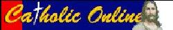 CatholicOnlineLogo.jpg (6116 bytes)